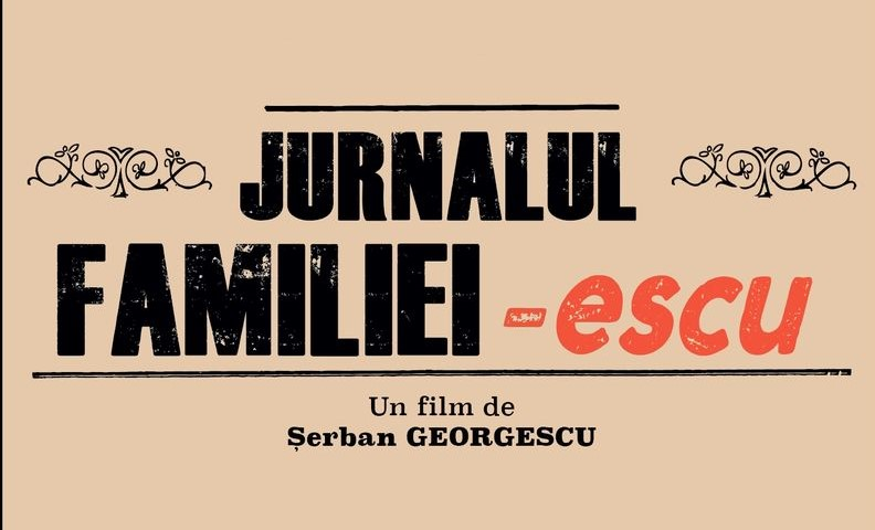 Filme noi 21-27 octombrie 2019- POster film Jurnalul familiei-escu